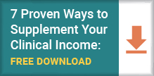 Supplement Your Clinical Income