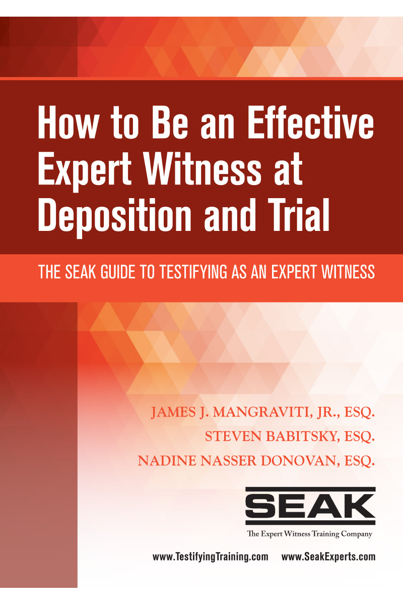 How to Be an Effective Expert Witness at Deposition and Trial