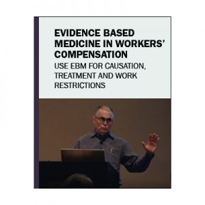 Evidence Based Medicine in Workers' Compensation