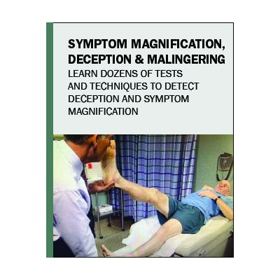 Symptom Magnification, Deception and Malingering
